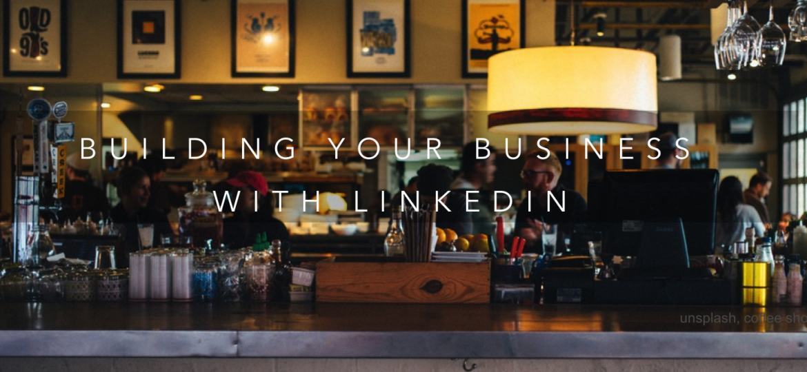 building your business with linkedin